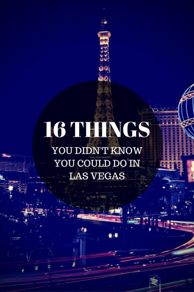 16 Unique Things You Didn't Know You Could Do in Las Vegas