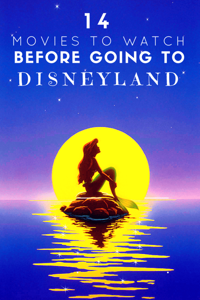 14 Must See Movies Before Going to Disneyland