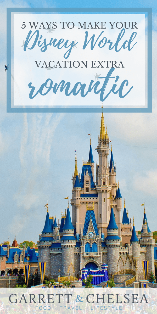 5 Ways to make Your Disney World Vacation Extra Romantic.